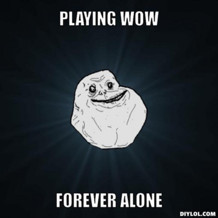 resized_forever-alone-meme-generator-playing-wow-forever-alone-3084bb